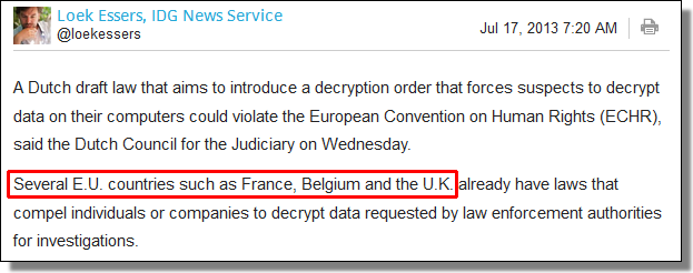 Several E.U. countries such as France, Belgium and the U.K. already have laws that compel individuals or companies to decrypt data requested by law enforcement authorities for investigations.