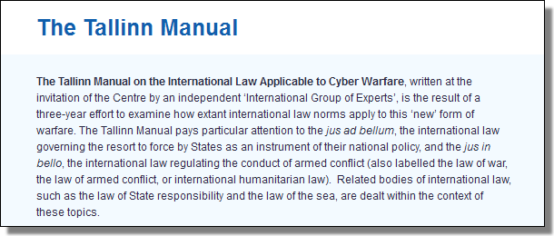 The Tallinn Manual on the International Law Applicable to Cyber Warfare
