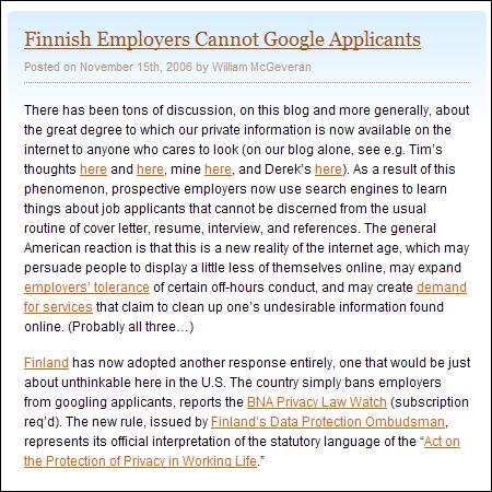 http://blogs.law.harvard.edu/infolaw/2006/11/15/finnish-employers-cannot-google-applicants/