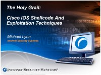 Title of lynn-cisco.pdf slideset: The Holy Grail: Cisco IOS Shellcode And Exploitation Techniques by Michael Lynn